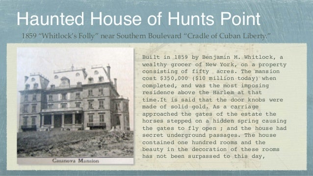 """Haunted House of Hunts Point 1859 """"Whitlock's Folly"""" near Southern Boulevard """"Cradle of Cuban Liberty."""" Built in 1859 by B..."""