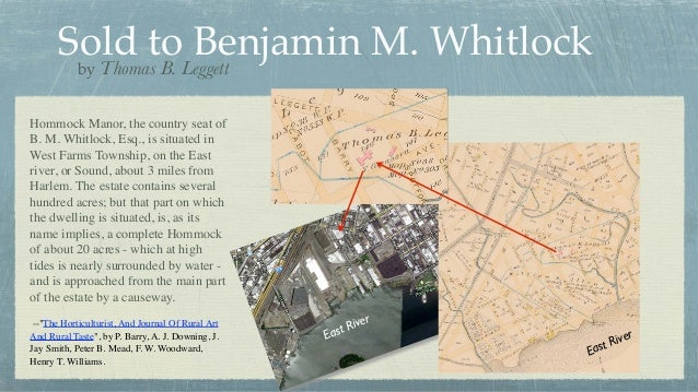 Sold to Benjamin M. Whitlock East River East River by Thomas B. Leggett Hommock Manor, the country seat of B. M. Whitlock,...