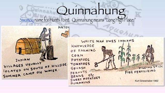 """Quinnahung Siwanoy name for Hunts Point. Quinnahung means """"Long High Place."""" Kurt Griesshaber 1962"""