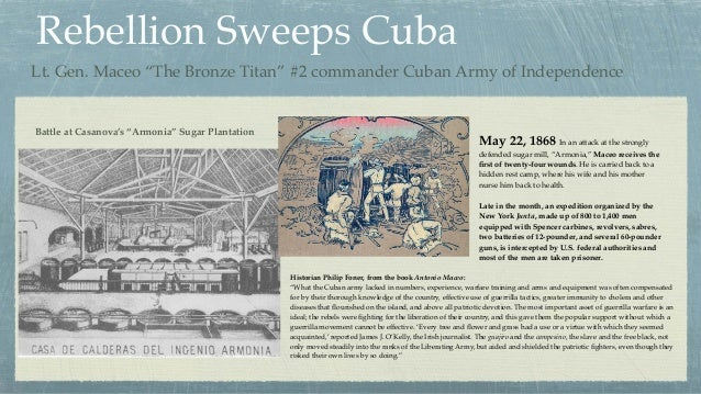 """Rebellion Sweeps Cuba Historian Philip Foner, from the book Antonio Maceo:  """"What the Cuban army lacked in numbers, exper..."""