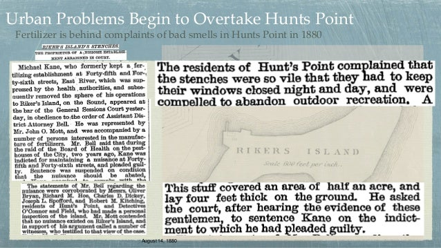 Published: August 14, 1880 Fertilizer is behind complaints of bad smells in Hunts Point in 1880 Published: August 14, 1880...