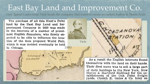 East Bay Land and Improvement Co. 1890 Gen. Egbert Ludovickus Viele heads the company that wants to create an eastern harb...
