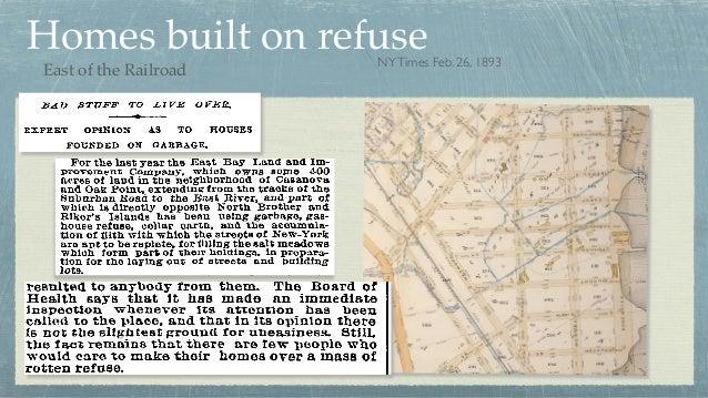 Homes built on refuseNYTimes Feb. 26, 1893 East of the Railroad