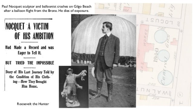 Roosevelt the Hunter Paul Nocquet sculptor and balloonist crashes on Gilgo Beach after a balloon flight from the Bronx. He ...