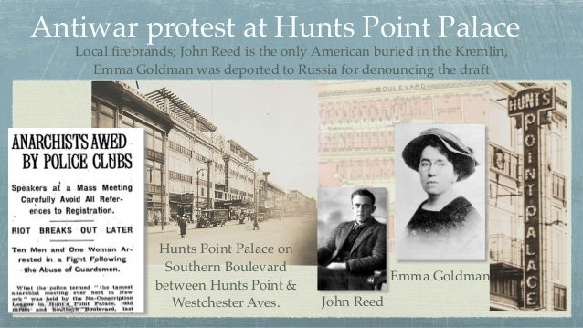 Antiwar protest at Hunts Point Palace Emma Goldman John Reed Hunts Point Palace on Southern Boulevard between Hunts Point ...