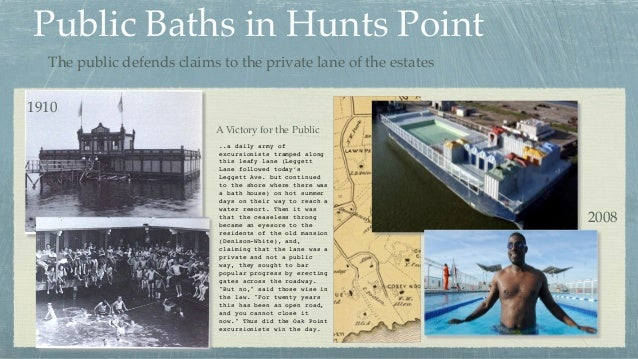 Public Baths in Hunts Point 1910 2008 ..a daily army of excursionists tramped along this leafy lane (Leggett Lane followed...