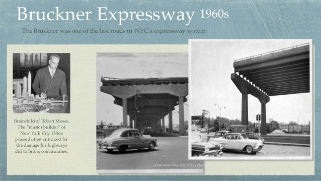 Bruckner Expressway 1960s The Bruckner was one of the last roads in NYC's expressway system. Brainchild of Robert Moses. T...