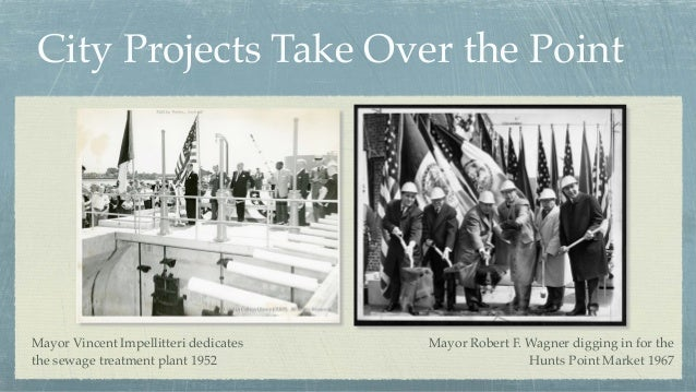 City Projects Take Over the Point Mayor Vincent Impellitteri dedicates the sewage treatment plant 1952 Mayor Robert F. Wag...