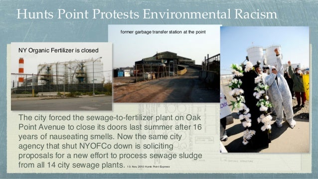 Hunts Point Protests Environmental Racism The city forced the sewage-to-fertilizer plant on Oak Point Avenue to close its ...