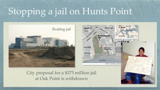 Stopping a jail on Hunts Point floating jail City proposal for a $375 million jail at Oak Point is withdrawn