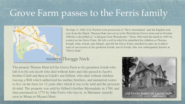 """Grove Farm passes to the Ferris family On Sept. 6, 1664, Col. Nichols took possession of """"New Amsterdam"""" and the English t..."""