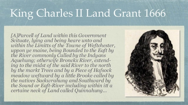 King Charles II Land Grant 1666 [A]Parcell of Land within this Government Scituate, lying and being heare unto and within ...