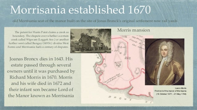 Morrisania established 1670 Lewis Morris First lord of the manor of Morrisania (15 October 1671 – 21 May 1746) old Morris...