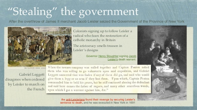 """""""Stealing"""" the government After the overthrow of James II merchant Jacob Leisler seized the Government of the Province of ..."""