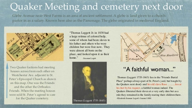 Quaker Meeting and cemetery next door Two Quaker factions had meeting houses across from each other on Westchester Ave. ad...