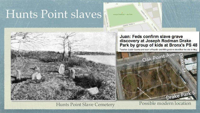 Hunts Point slaves Hunts Point Slave Cemetery Possible modern location