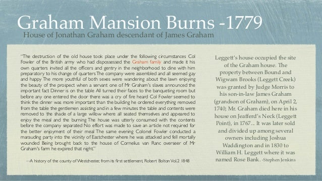 """Graham Mansion Burns -1779 """"The destruction of the old house took place under the following circumstances Col Fowler of th..."""