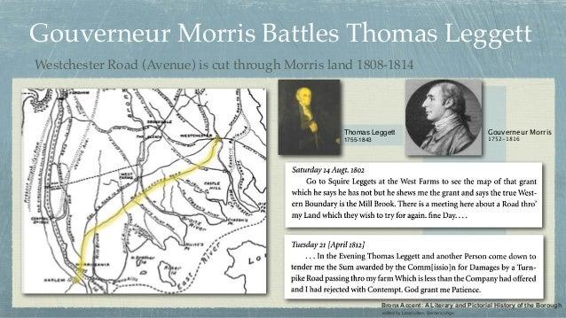 Gouverneur Morris Battles Thomas Leggett Westchester Road (Avenue) is cut through Morris land 1808-1814 Thomas Leggett 175...
