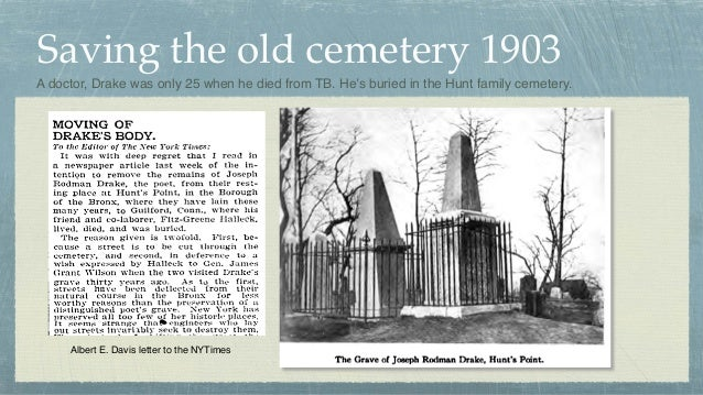 Saving the old cemetery 1903 Albert E. Davis letter to the NYTimes A doctor, Drake was only 25 when he died from TB. He's ...