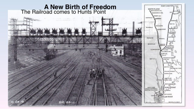 The Railroad comes to Hunts Point A New Birth of Freedom