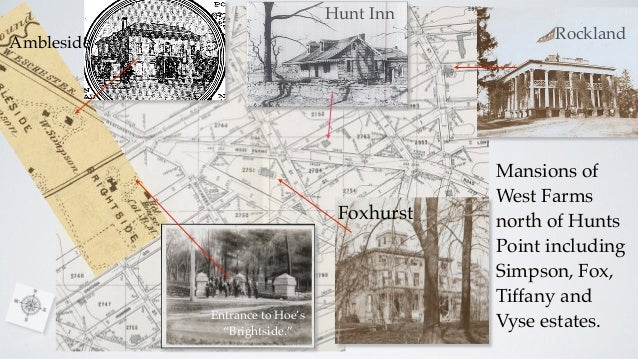 Rockland Foxhurst Ambleside Hunt Inn Mansions of West Farms north of Hunts Point including Simpson, Fox, Tiffany and Vyse ...