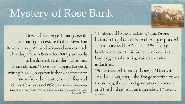 Mystery of Rose Bank How did the Leggett family lose its patrimony - an estate that survived the Revolutionary War and spr...
