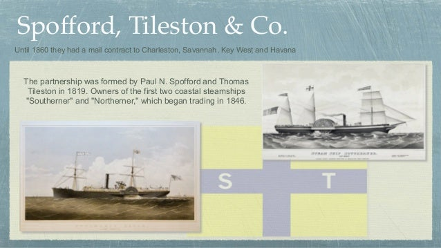 Spofford, Tileston & Co. The partnership was formed by Paul N. Spofford and Thomas Tileston in 1819. Owners of the first t...