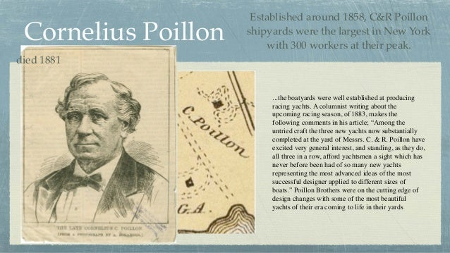 Cornelius Poillon Established around 1858, C&R Poillon shipyards were the largest in New York with 300 workers at their pe...
