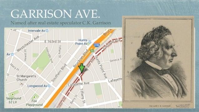 GARRISON AVE. Named after real estate speculator C.K. Garrison