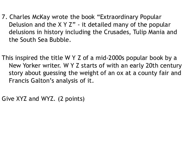 an analysis of charles mackeys the tulipomania from extraordinary popular delusions and the madness  Memoirs of extraordinary popular delusions and the madness of crowds - vol  see the wikipedia page on tulip mania  charles mackay's extraordinary popular.