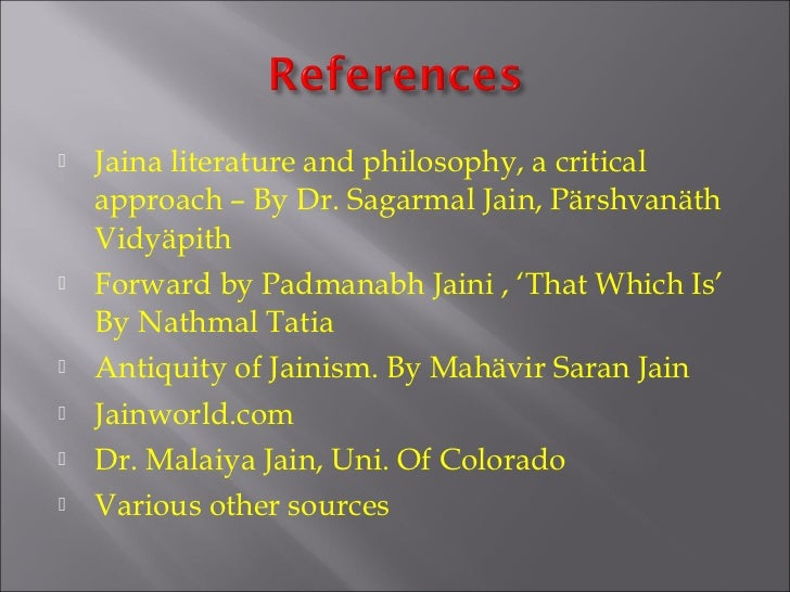    Jaina literature and philosophy, a critical    approach – By Dr. Sagarmal Jain, Pärshvanäth    Vidyäpith   Forward by...