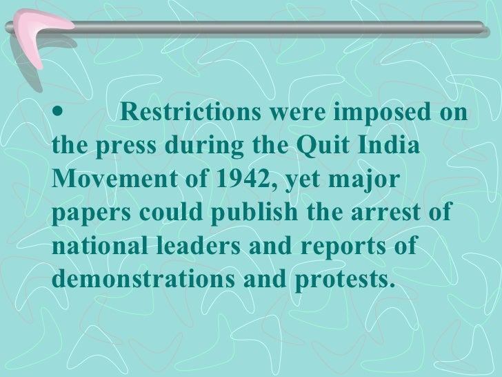     Restrictions were imposed on the press during the Quit India Movement of 1942, yet major papers coul...