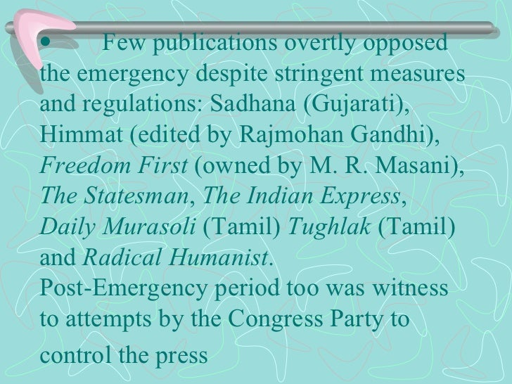    Few publications overtly opposed the emergency despite stringent measures and regulations: Sadhana (Gujarati), ...
