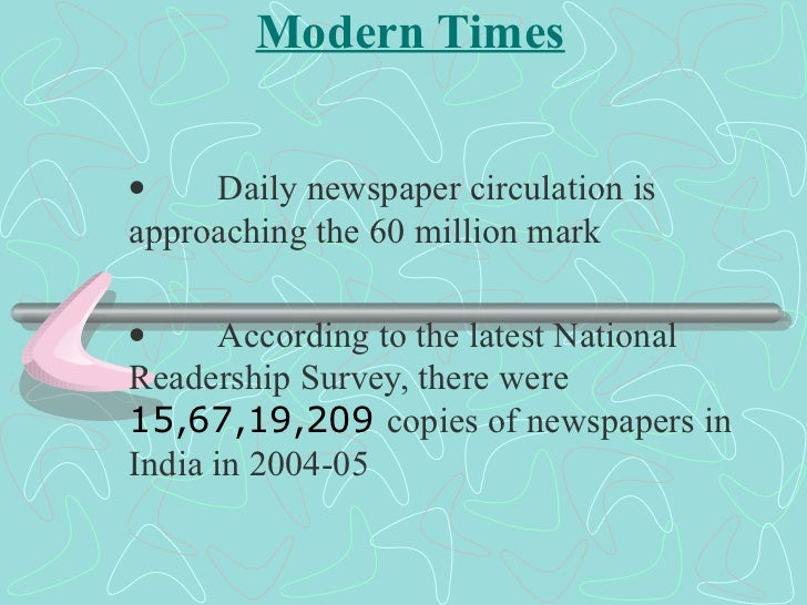 Modern Times    Daily newspaper circulation is approaching the 60 million mark    According to the latest ...