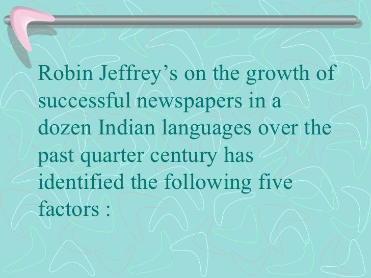 Robin Jeffrey's on the growth of successful newspapers in a dozen  Indian languages over the past quarter century has iden...