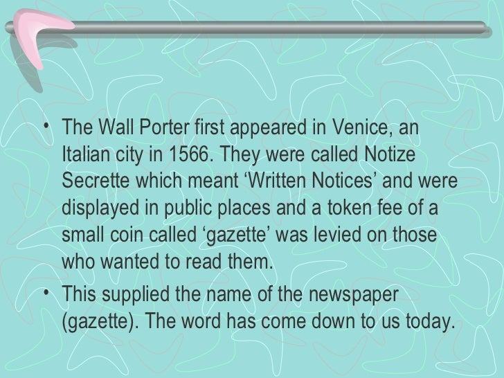 <ul><li>The Wall Porter first appeared in Venice, an Italian city in 1566. They were called Notize Secrette which meant 'W...