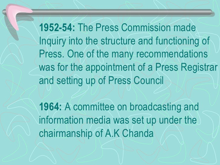 1952-54:  The Press Commission made Inquiry into the structure and functioning of Press. One of the many recommendations w...