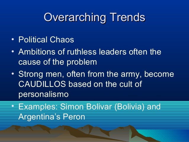 Overarching TrendsOverarching Trends • Political Chaos • Ambitions of ruthless leaders often the cause of the problem • St...