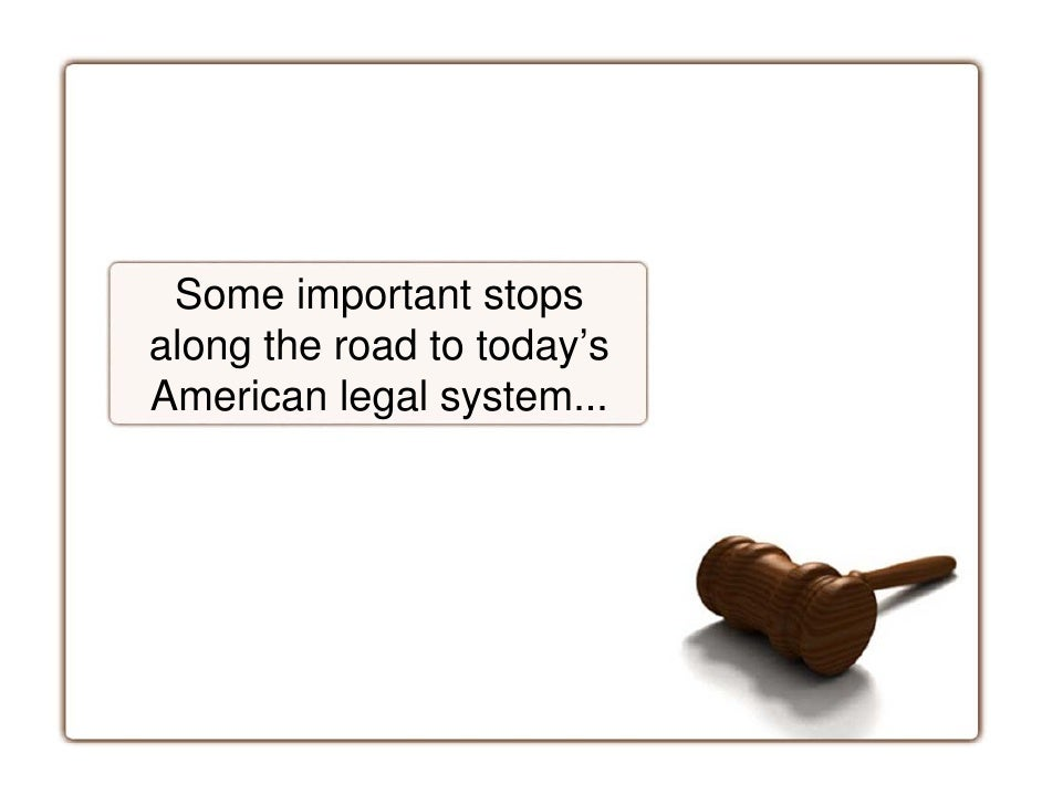 Some important stops along the road to today's American legal system...