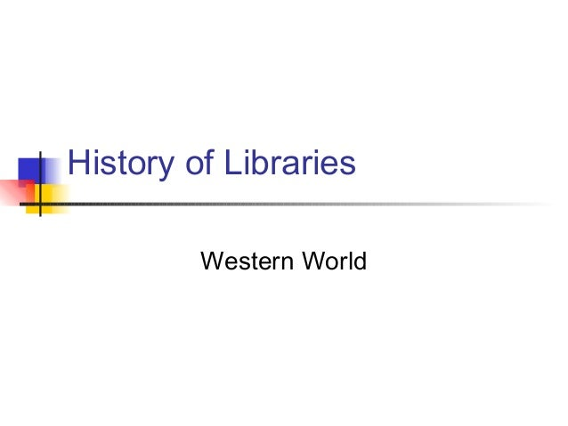 History of Libraries Western World