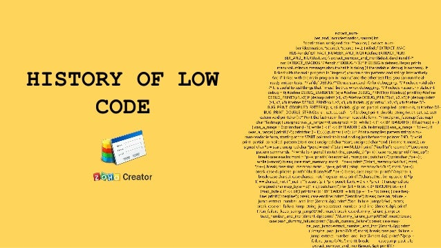 HISTORY OF LOW CODE