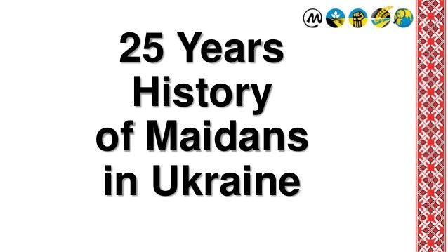 25 Years History of Maidans in Ukraine