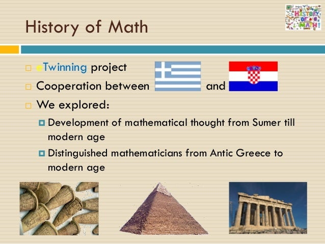 greek mathematical developement Science and mathematics in ancient china the sciences of there was a continuous cultural development in china from around 1000 bc and it is fascinating to trace mathematical development within that culture unlike greek mathematics there is no axiomatic development.