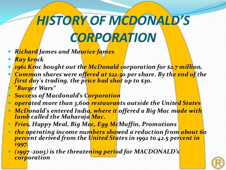 the history of mcdonalds corporation A brief history of mcdonald's, from the edited h2g2, the unconventional guide to life, the universe and everything.