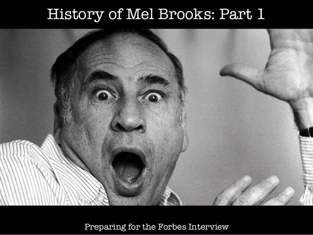 History of Mel Brooks: Part 1Preparing for the Forbes Interview