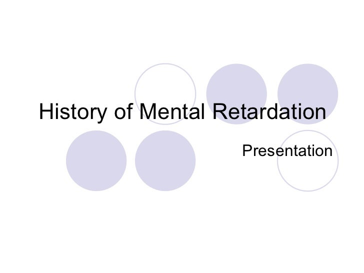 History of Mental Retardation  Presentation