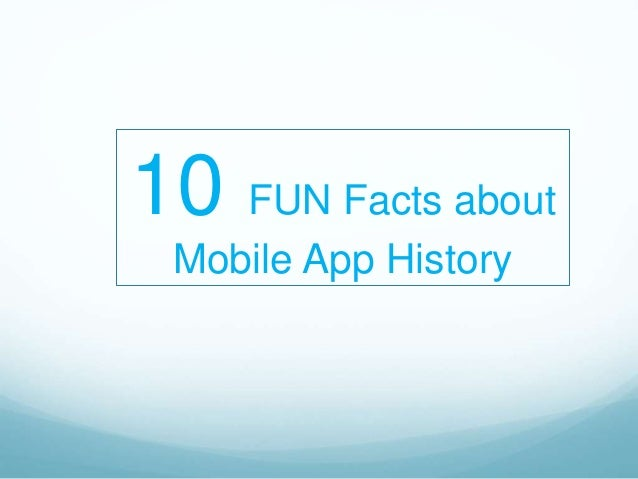 10 FUN Facts about Mobile App History
