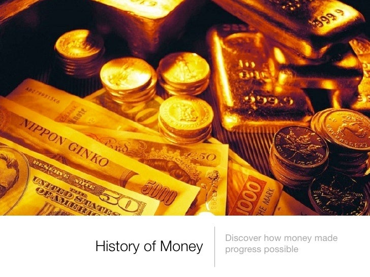 Discover how money made History of Money   progress possible