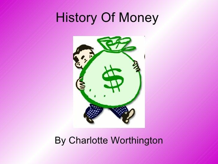 History Of Money By Charlotte Worthington