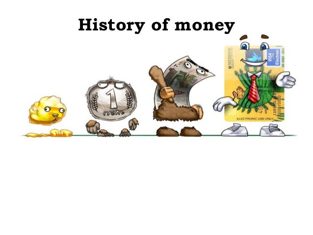 evolution of money Date : 21 may 2014 gc university lahore introduction & evolution of money why is it needed 2014 executive summary the document is a report on introduction & evolution of money & its need initially it covers introduction of money & highlights its importance while then discussing.